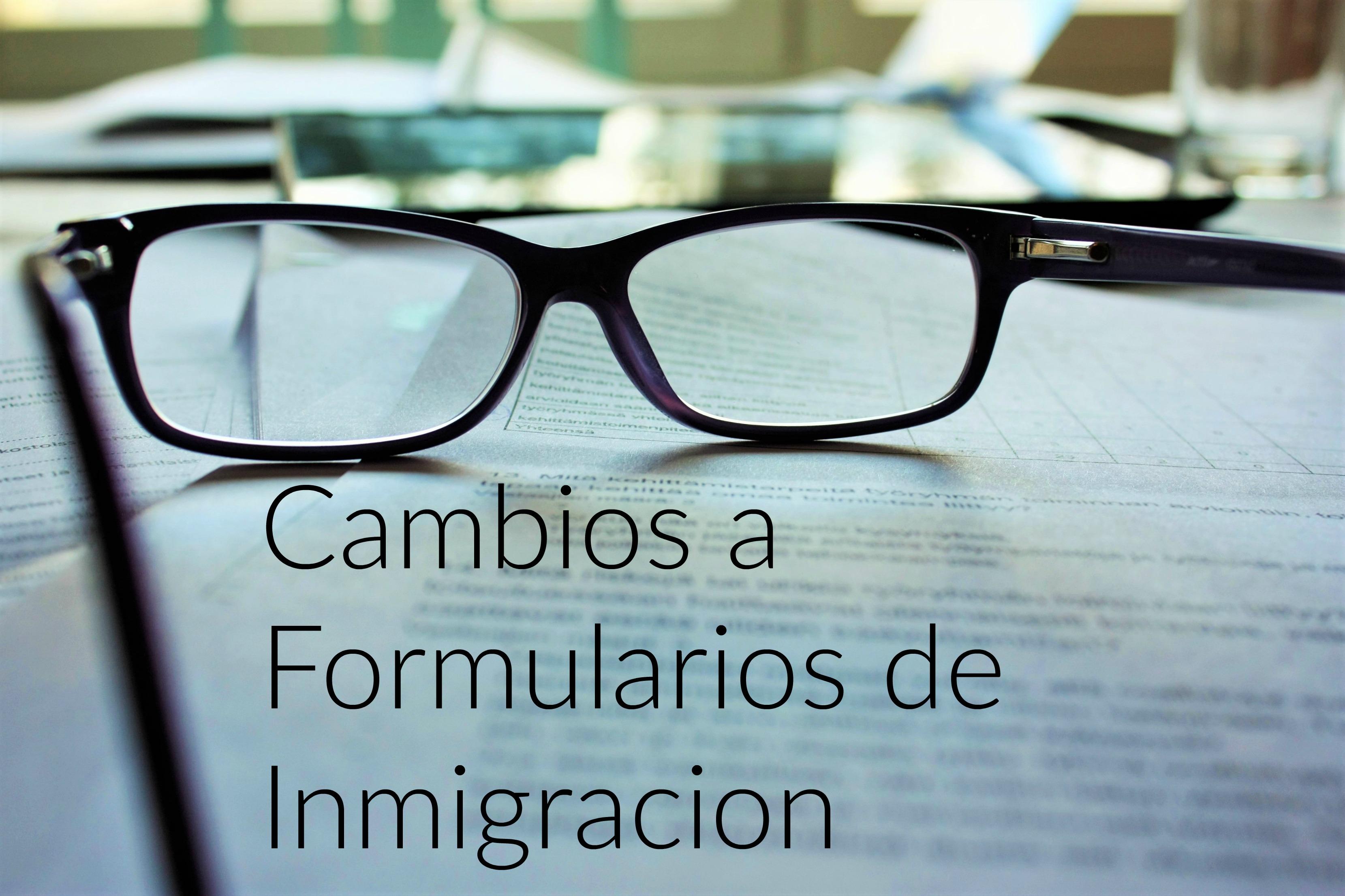 Cambios a fomularios de inmigracion